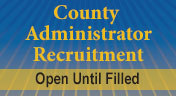 County Administrator Recruitment - Open until Filled